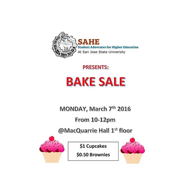 Come out tomorrow and support us during our BAKE SALE!!! #SJSU #SAHE #undocumented #unafraid