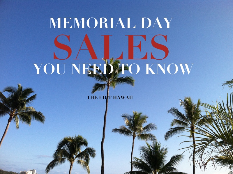 Memorial Day Sales via TheEditHawaii.com