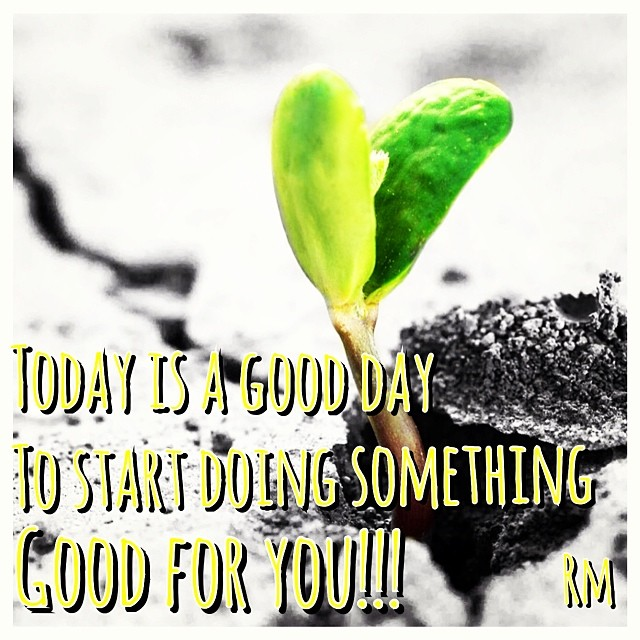 Today is good day to start doing something good FOR YOU!!! 😎#ofcourseyoucan