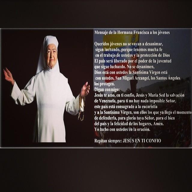 Oracion de la Hermana Francisca a los estudiantes Venezolanos!!! Dios escuche tus plegarias y las nuestras!!! Amen!!! #lasalida #llegolahora #laluchasigue #venezuelacomoteextrano #venezuelatequierolibre #comomeduelesvenezuela #soyvenezolano #prayforvenezuela #sosvenezuela #17f #18f