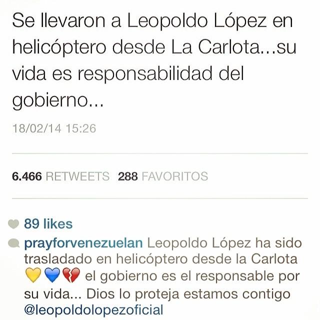 Dios por favor protejelo!!!! Esta en manos de quienes han ya matado a nuestro pueblo!!!! Tenemos que seguir en esta lucha… No lo podemos dejar solo!!! Venezuela y Leopoldo nos necesita ahora!!!! AHORA!!! No mañana AHORA!!! #lasalida #llegolahora #laluchasigue #venezuelacomoteextrano #venezuelatequierolibre #comomeduelesvenezuela #18f #sosvenezuela #soyvenezolano #prayforvenezuela