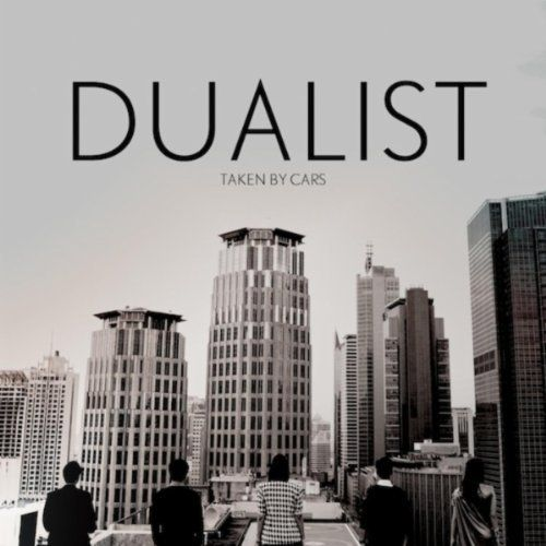 Dualist, the sophomore release from Taken by Cars