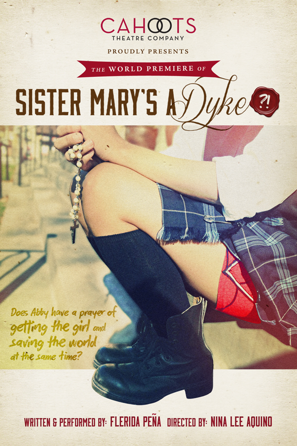 Sister Mary's A Dyke?! Cahoots production