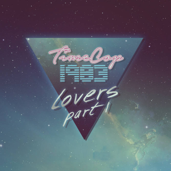 img - Timecop1983 - Lovers EP - Part I