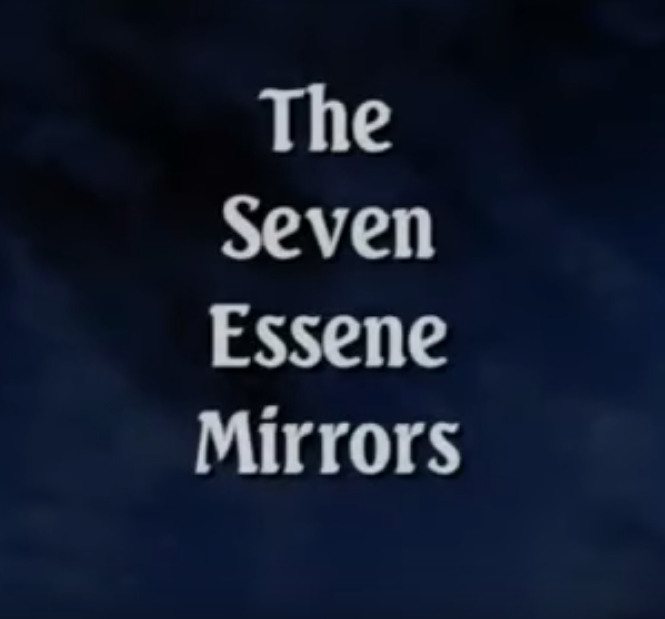 THE SEVEN ESSENE MIRRORS - FILM   Compelling teachings of the powerful and subtle ways we mirror each other.
