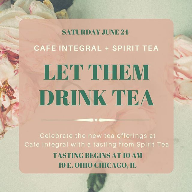 Looking for stellar Saturday morning plans? Join us at @cafeintegral as they host a tea tasting with @spirittea. See ya there!