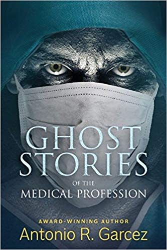 ghost stories of the medical profession-Antonio Garcez.jpg