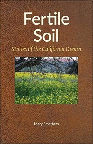 Fertile Soil Stories of the California Dream-Smathers.jpg
