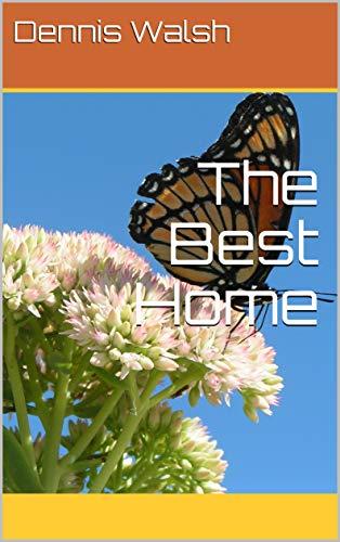 The Best Home_Dennis Walsh.jpg
