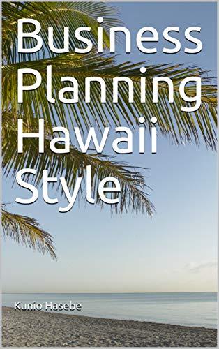 Business Planning Hawaii Style-Kunio Hasebe.jpg