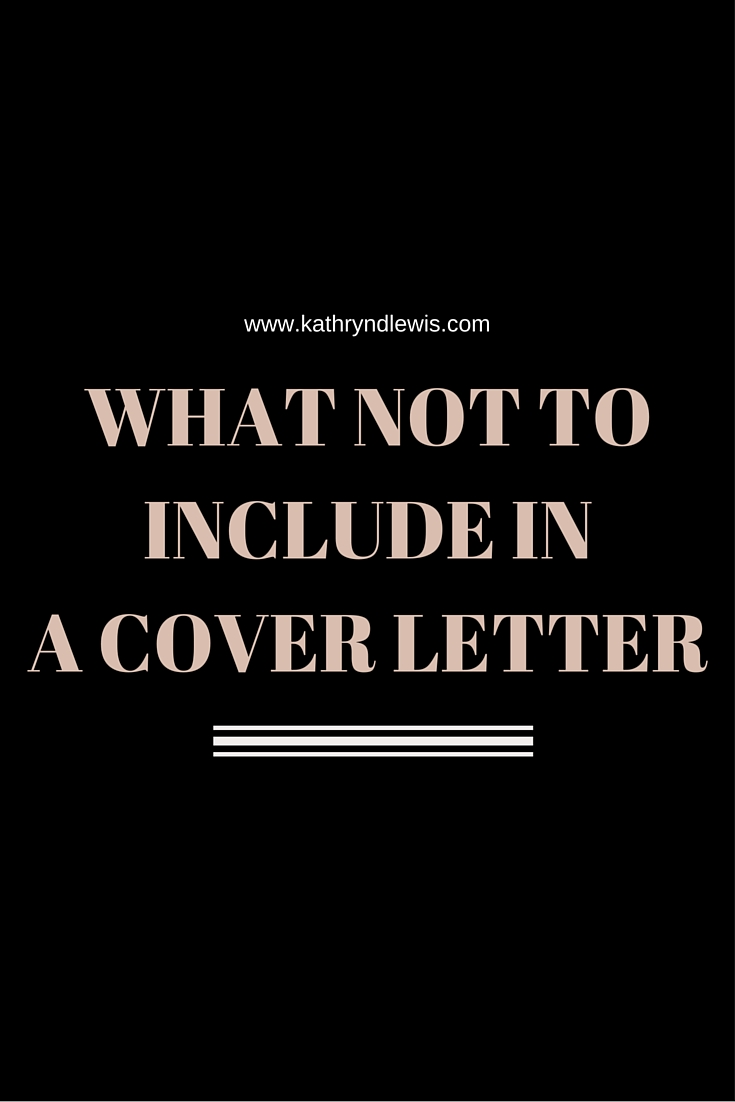 For those who don't identify as writers, composing a cover letter for a job application can be downright terrifying. It doesn't have to be -- I can help, if you'd like! -- as long as you avoid including these five things.
