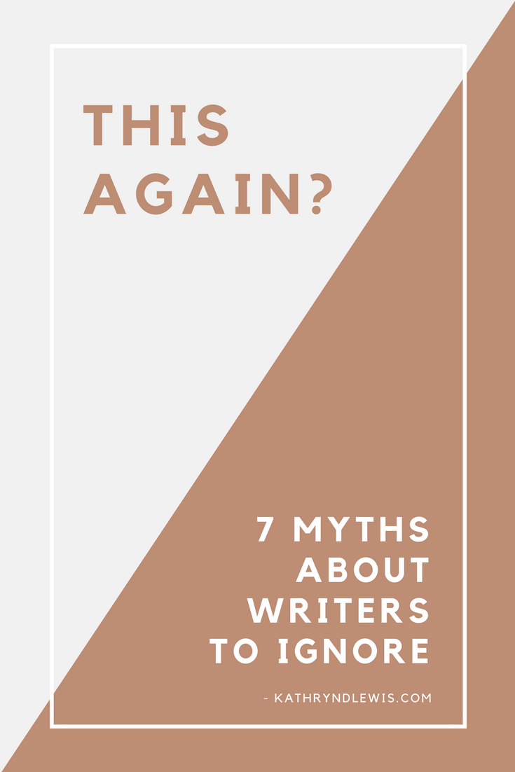 Everyone everywhere feels misunderstood in some way. Does it help to hear that, to know that one thing we have in common is feeling like others don't grasp what we feel most profoundly? Here are the seven myths about writers I find myself correcting on the regular.