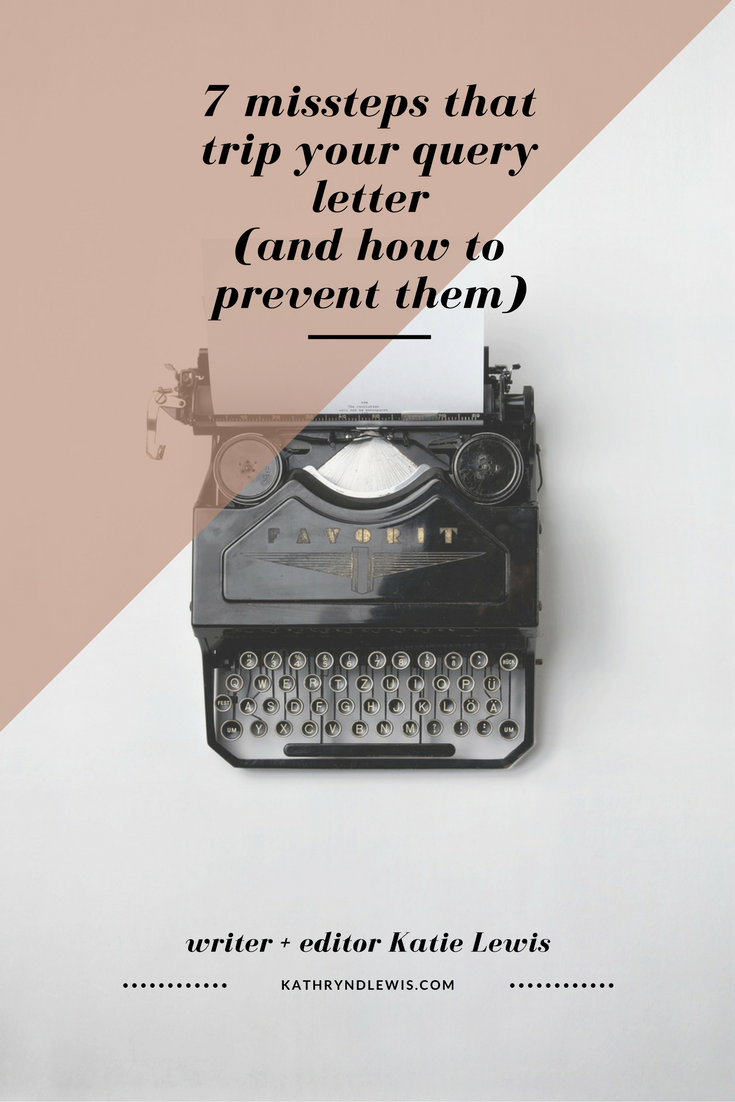 7 missteps that trip your query letter and how to prevent them there are seven mistakes i see time and again with query letters to literary agents spiritdancerdesigns Choice Image
