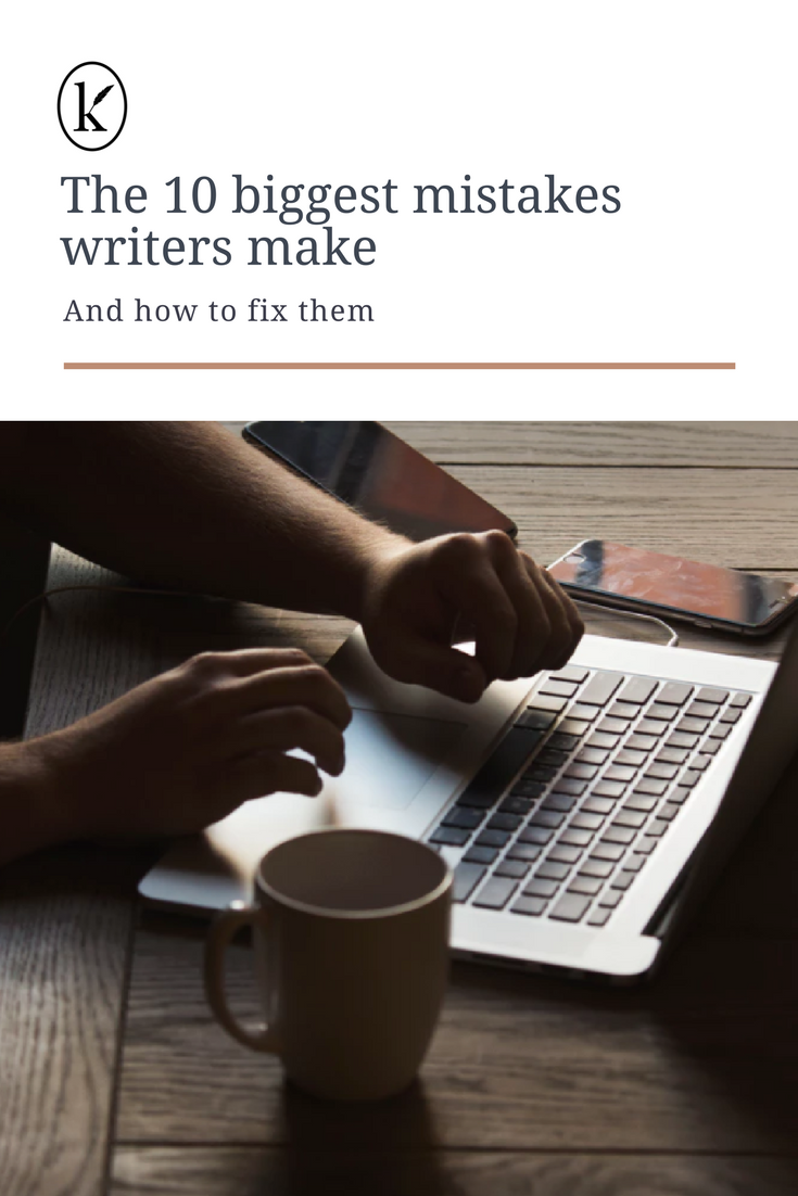 The 10 biggest mistakes writers make (and how to fix them)