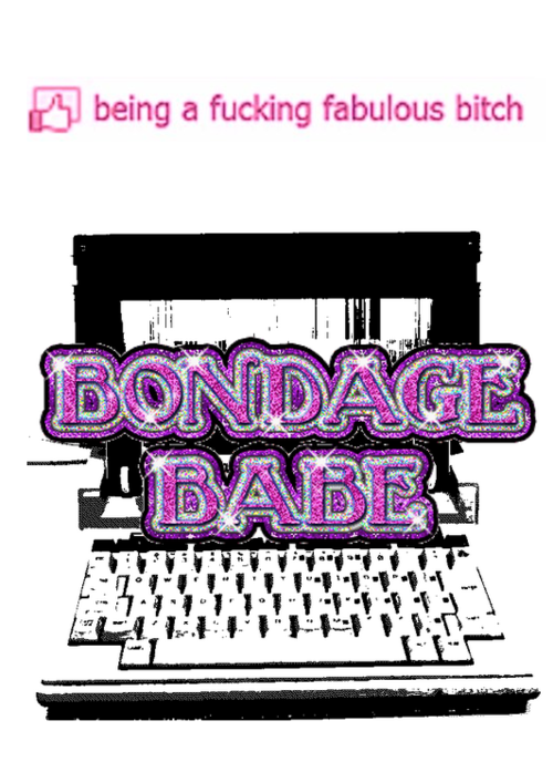 being a fucking fabulous bondage bitch babe.png