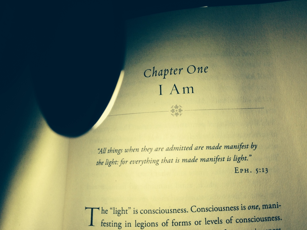 """I put my attention on """"I am"""" and discovered this chapter in a book gifted to me by my wife, via (of course) Mary Morrissey."""