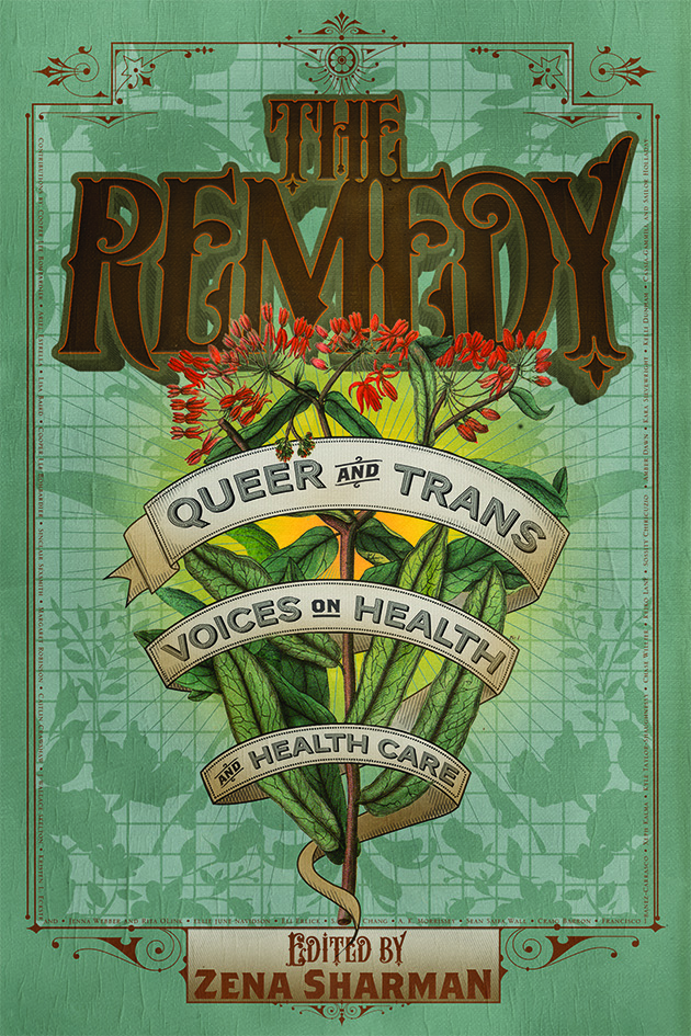 The Remedy -Queer and Trans Voices on Health and Healthcare
