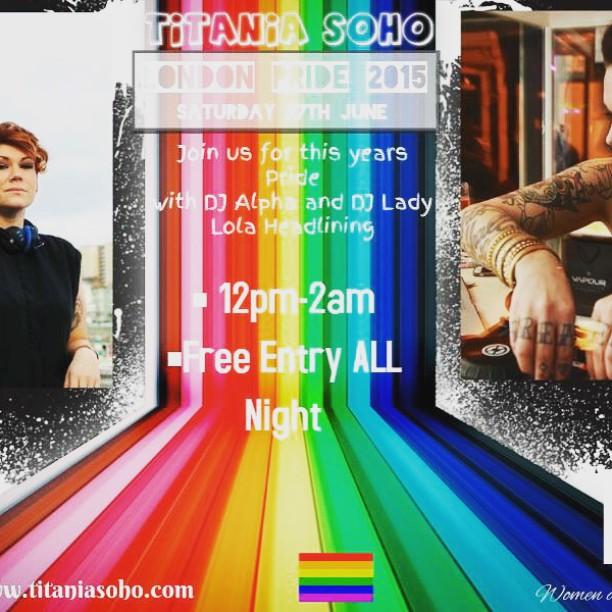 Pride @titaniasoho Saturday 27th June from 12pm