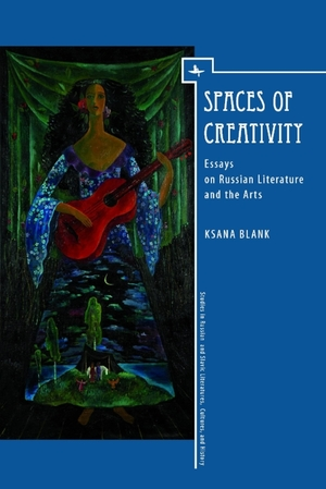 spaces of creativity essays on russian literature and the arts  spaces of creativity essays on russian literature and the arts