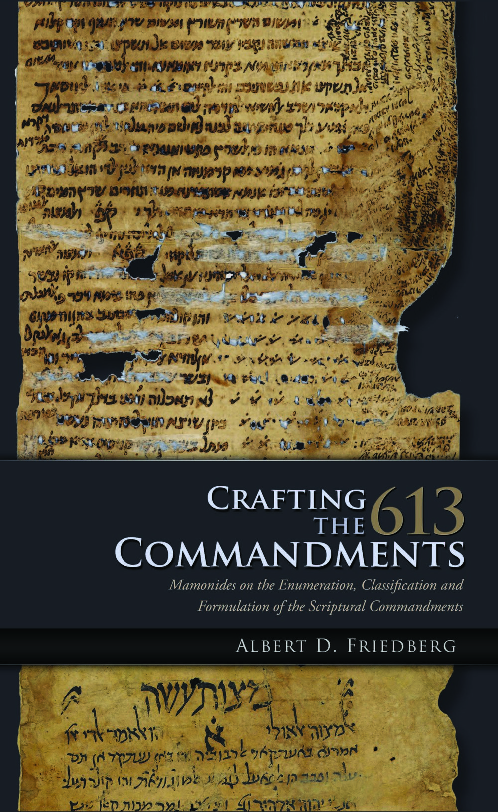 Crafting the 613 Commandments:   Maimonides on the Enumeration, Classification, and Formulation of the Scriptural Commandments  Albert D. Friedberg   Read on JSTOR  |  Purchase book