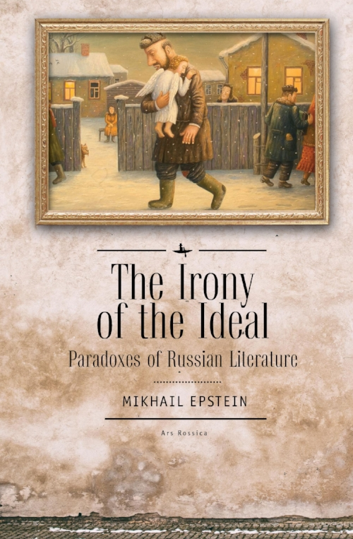 The irony of the ideal: paradoxes of russian literature — academic.