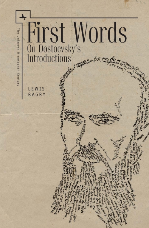 First Words: On Dostoevsky's Introductions  Lewis Bagby   Read on JSTOR  |  Purchase book