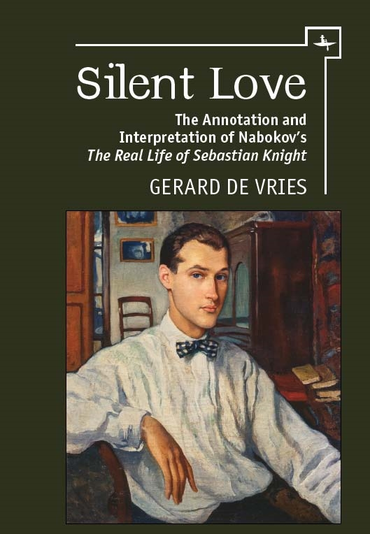 Silent Love: The Annotation and Interpretation of Nabokov's  The Real Life of Sebastian Knight   Gerard de Vries   Read on JSTOR  |  Purchase book