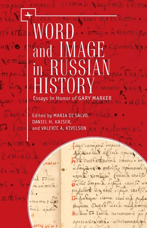 Word and Image in Russian History: Essays in Honor of Gary Marker   Edited by  Maria di Salvo, Daniel H. Kaiser, & Valerie A. Kivelson   Read on JSTOR  |  Purchase book