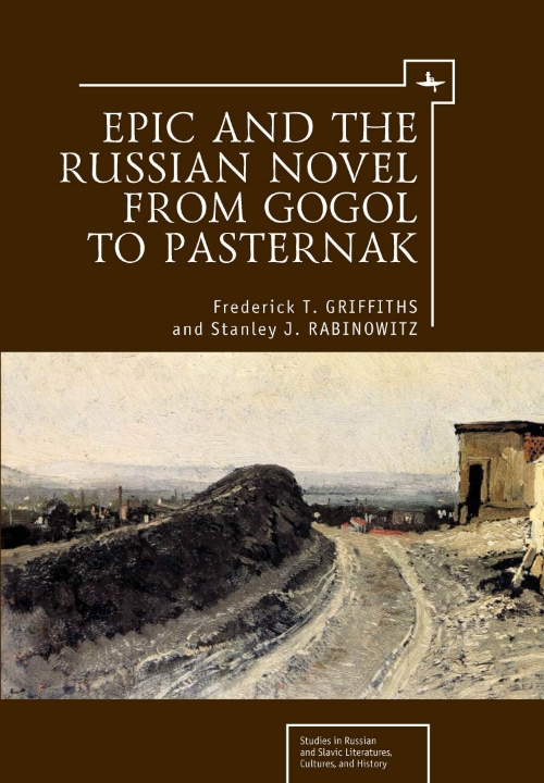 Epic and the Russian Novel from Gogol to Pasternak  Frederick T. Griffiths & Stanley J. Rabinowitz   Read on JSTOR  |  Purchase book