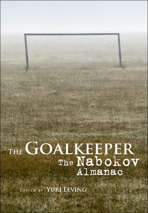 The Goalkeeper: The Nabokov Almanac  Yuri Leving   Read on JSTOR  |  Purchase book