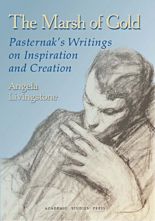 The Marsh of Gold: Pasternak's Writings on Inspiration and Creation  Angela Livingstone   Read on JSTOR  |  Purchase book