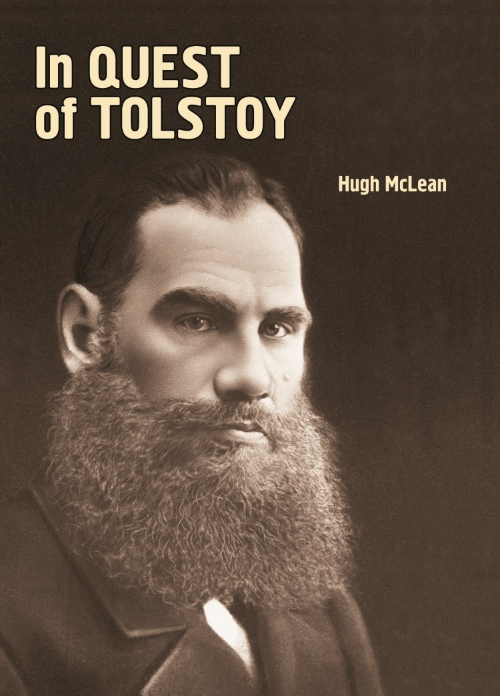 In Quest of Tolstoy  Hugh McLean   Read on JSTOR  |  Purchase book