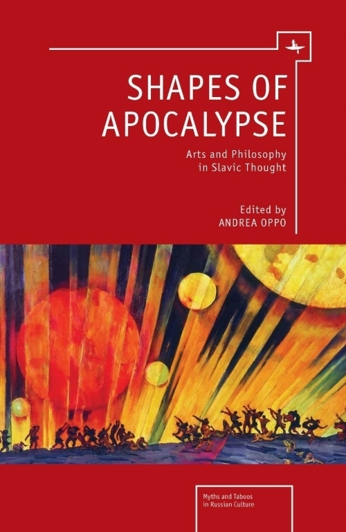 Shapes of Apocalypse: Arts and Philosophy in Slavic Thought   Edited by  Andrea Oppo   Read on JSTOR  |  Purchase book