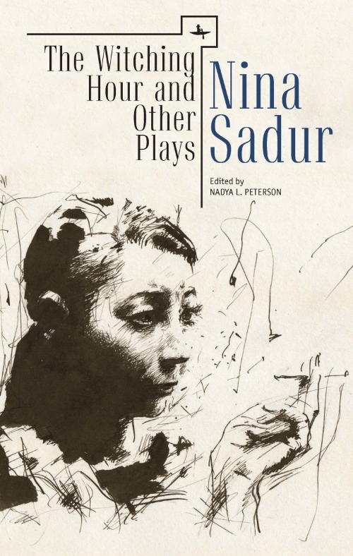 The Witching Hour and Other Plays  Nina Sadur  Edited by  Nadya L. Peterson   Read on JSTOR  |  Purchase book