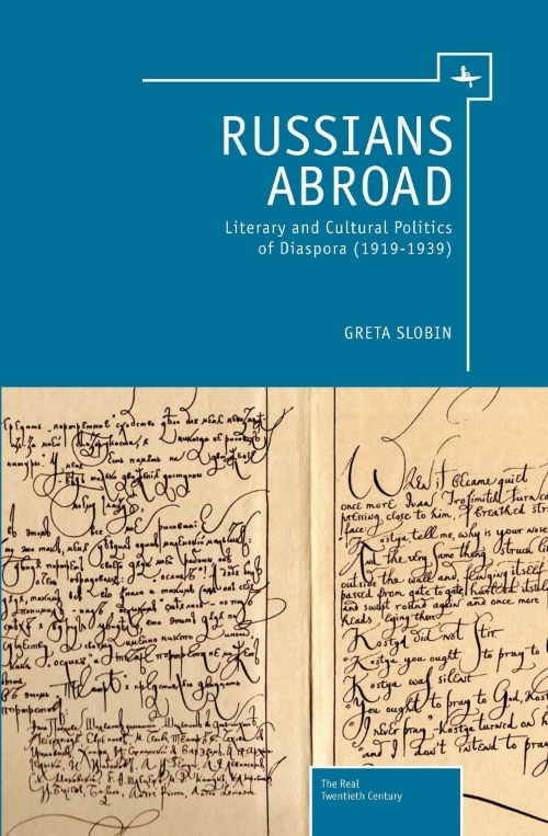 Russians Abroad: Literary and Cultural Politics of Diaspora (1919–1939)  Greta Slobin  Edited by  Katerina Clark, Nancy Condee, Dan Slobin, & Mark Slobin   Read on JSTOR  |  Purchase book