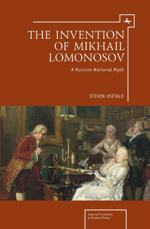 The Invention of Mikhail Lomonosov: A Russian National Myth  Steven Usitalo   Read on JSTOR  |  Purchase book