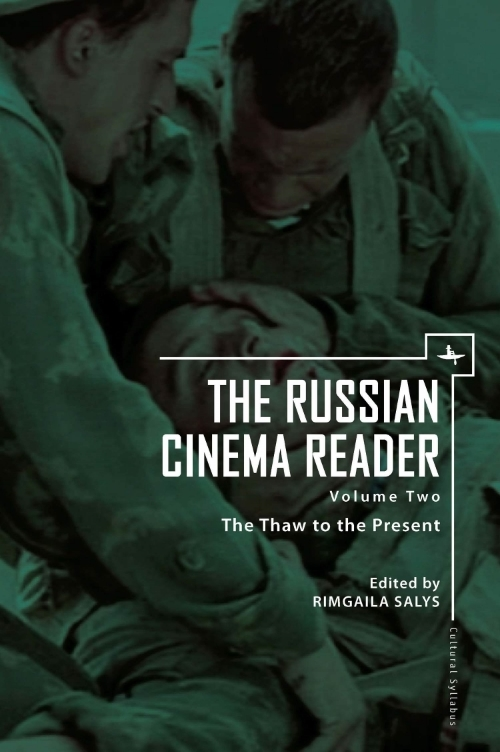 The Russian Cinema Reader Volume Ii The Thaw To The Present Academic Studies Press