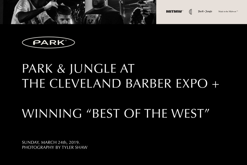 Park & Jungle At The Cleveland Barber Expo + Winning