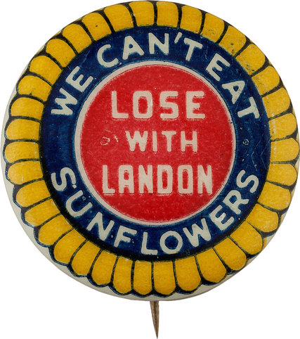 from merrill c. berman's collection: a pin opposing alf landon, a kansas republican who challenged franklin d. roosevelt in the 1936 presidential election.