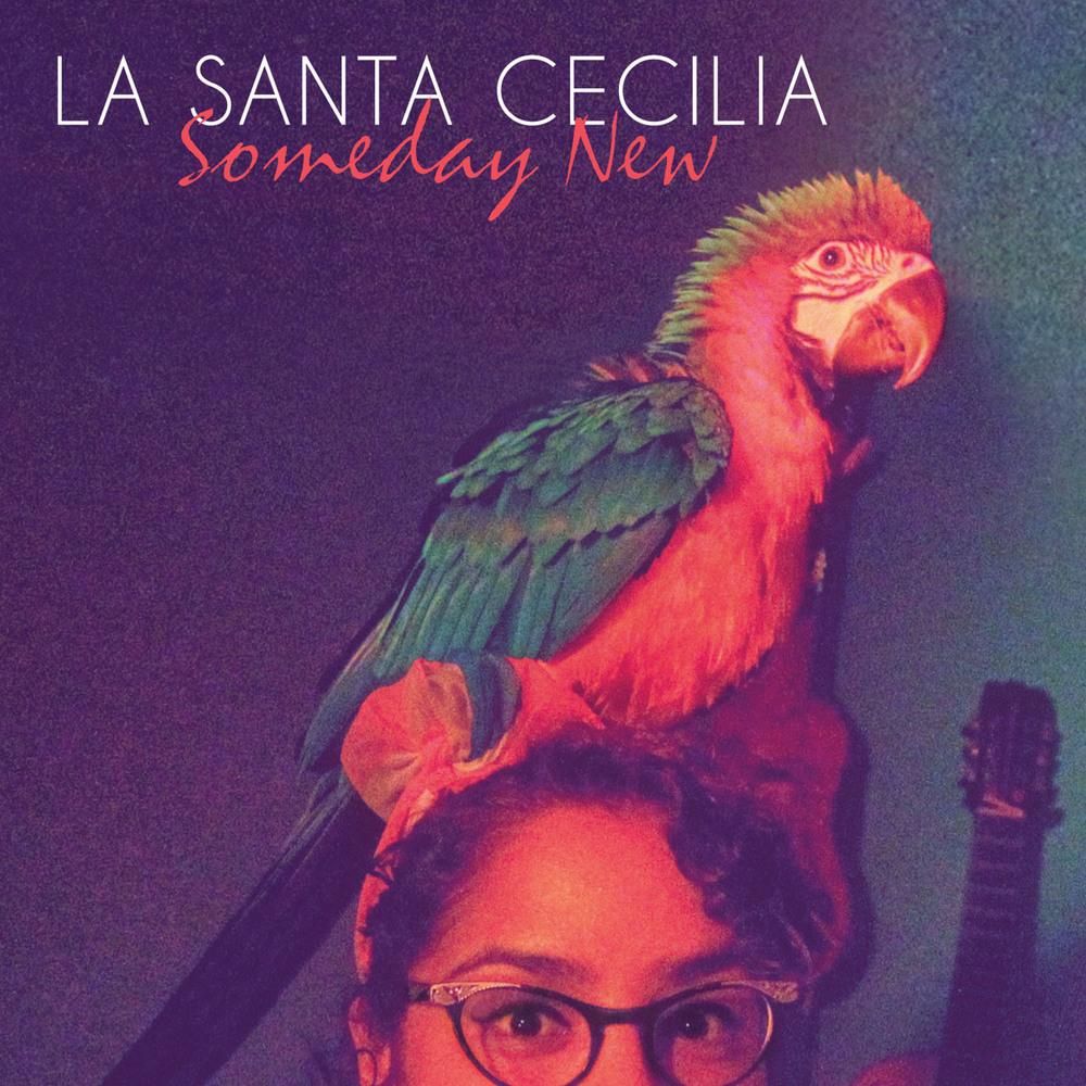 LaSantaCecilia_SomedayNew.jpg