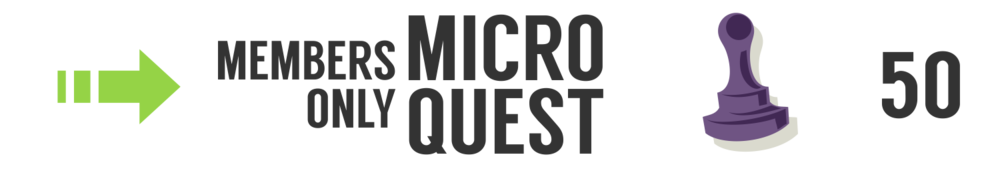 Members Only Micro Quest - 50 Points