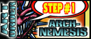 Order art :Step#1 Choose one Ally or Arch-Nemesis