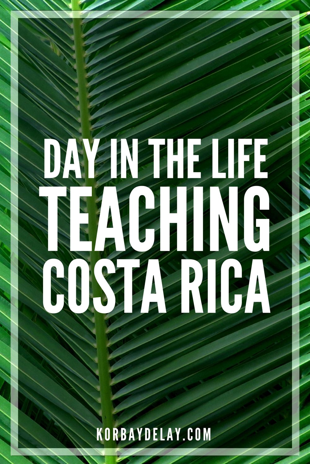 A Day of Teaching Abroad in rural Costa Rica