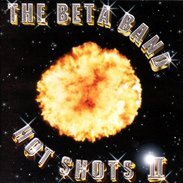 Beta Band - Hot Shots II (2001)