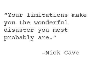 nick cave quote.jpg