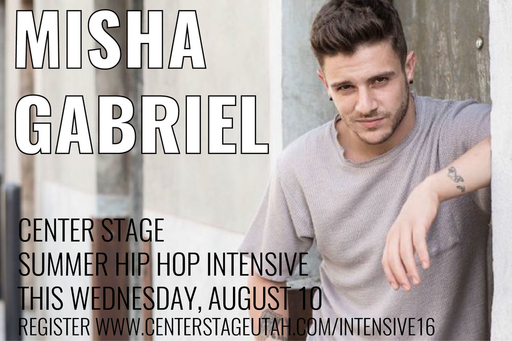 MISHA GABRIEL, 2016 Summer Hip Hop Intensive Instructor