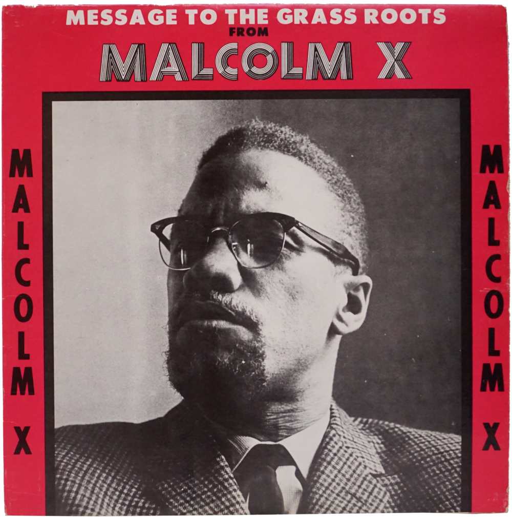WLWLTDOO-1965-LP-MALCOM_X-A_MESSAGE_TO_THE_GRASS_ROOTS-FRONT-AA12642.png