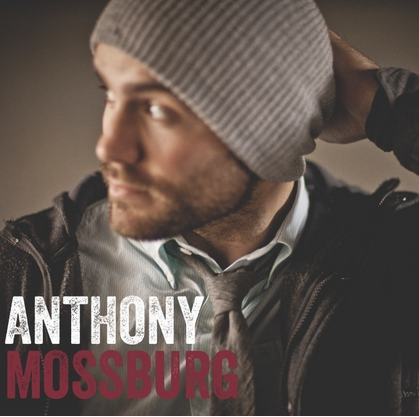 EP: CAN ANYONE HEAR ME NOW  © 2013 Anthony Mossburg  CLICK TO BUY ON ITUNES
