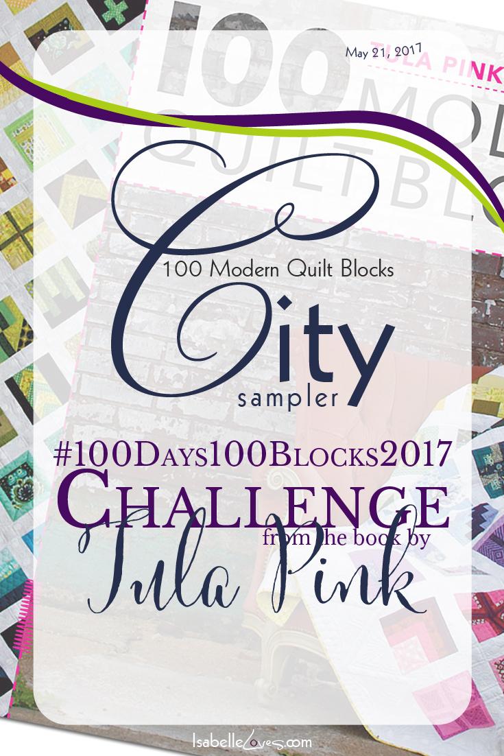 #100Days100Blocks2017 Challenge Tula Pink's City Sampler Week One