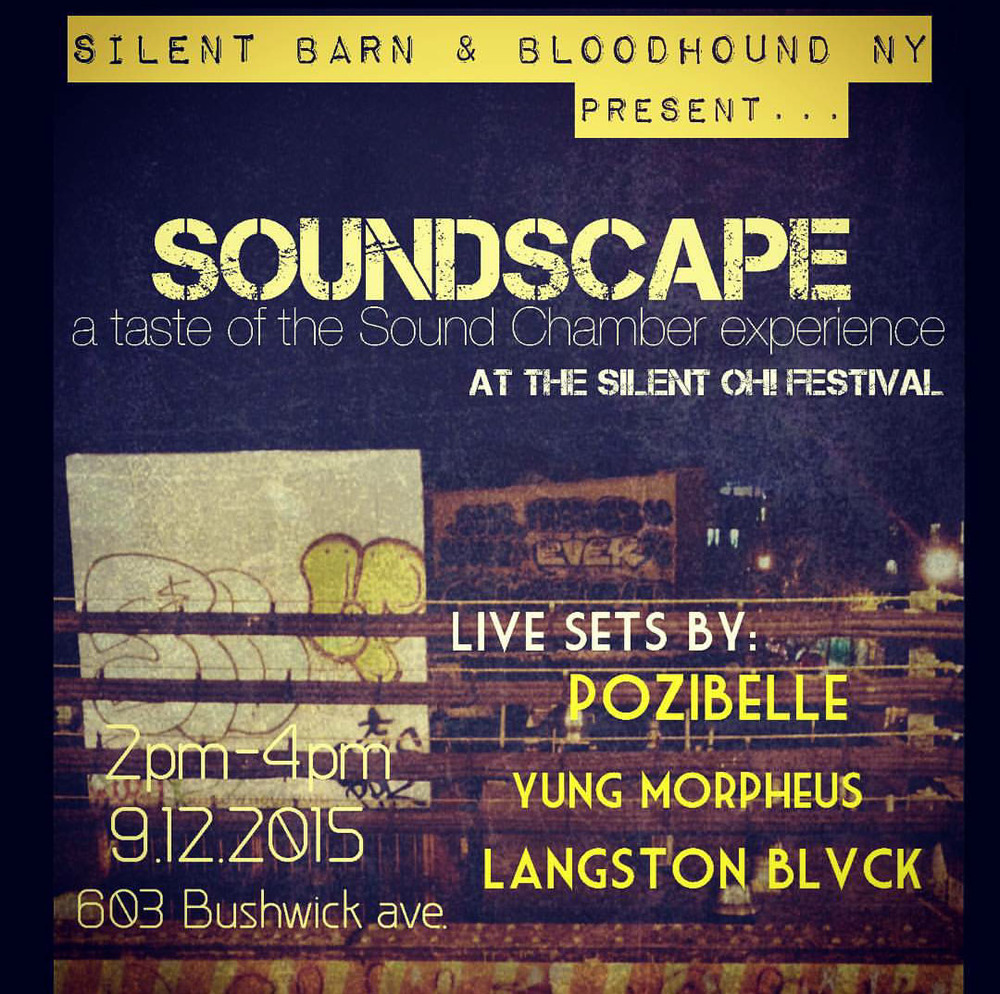 Silent Barn & Bloodhound NY present Soundscape at The Silent OH! Festival